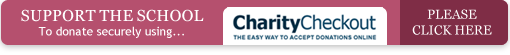 SUPPORT THE SCHOOL. To donate securely using Charity Checkout PLEASE CLICK HERE